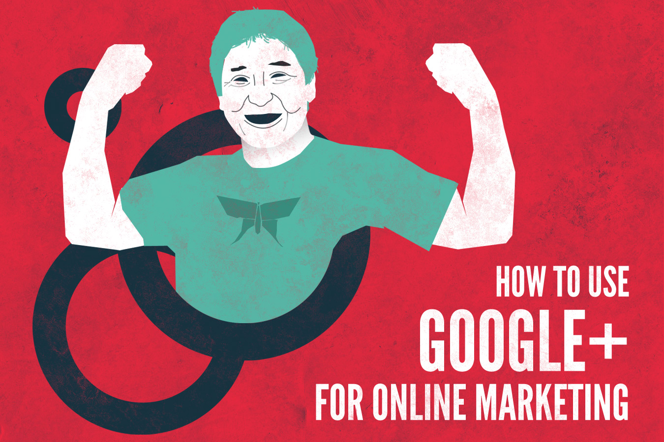 How to use Google Plus as part of your Marketing Strategy