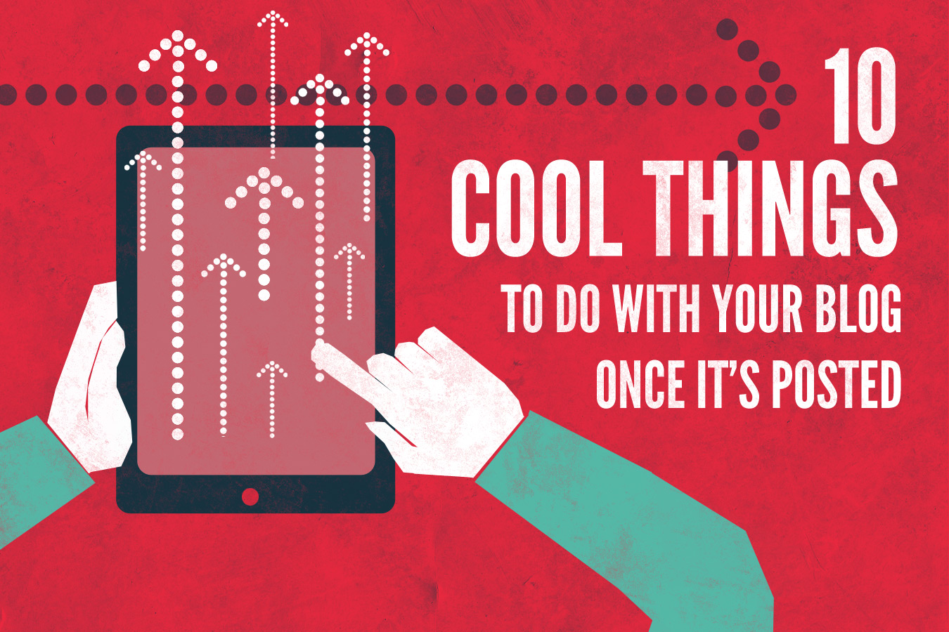 10 Cool Things to Do with your Blog Once it's Posted