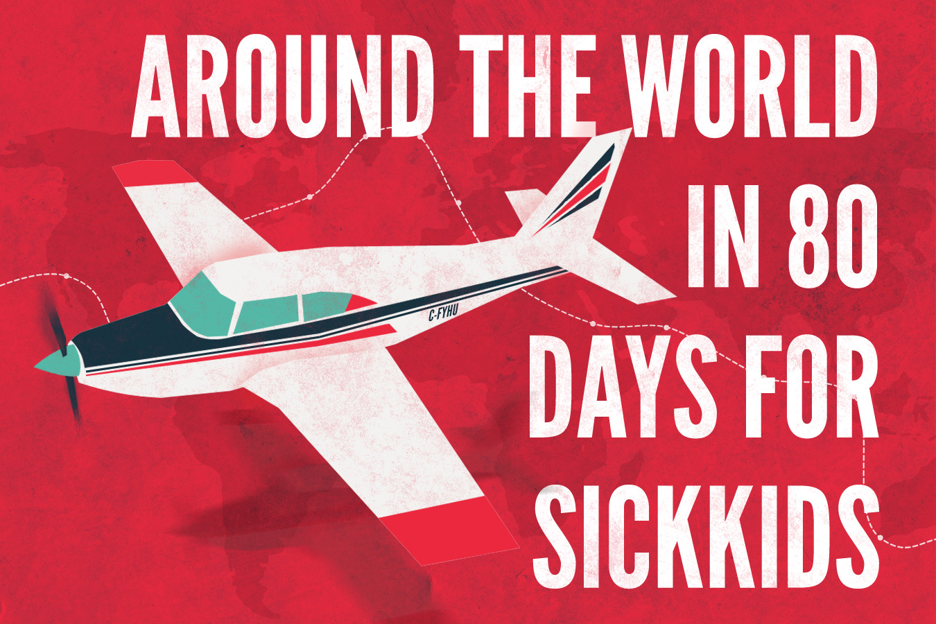 Around the World in 80 Days for SickKids Hospital