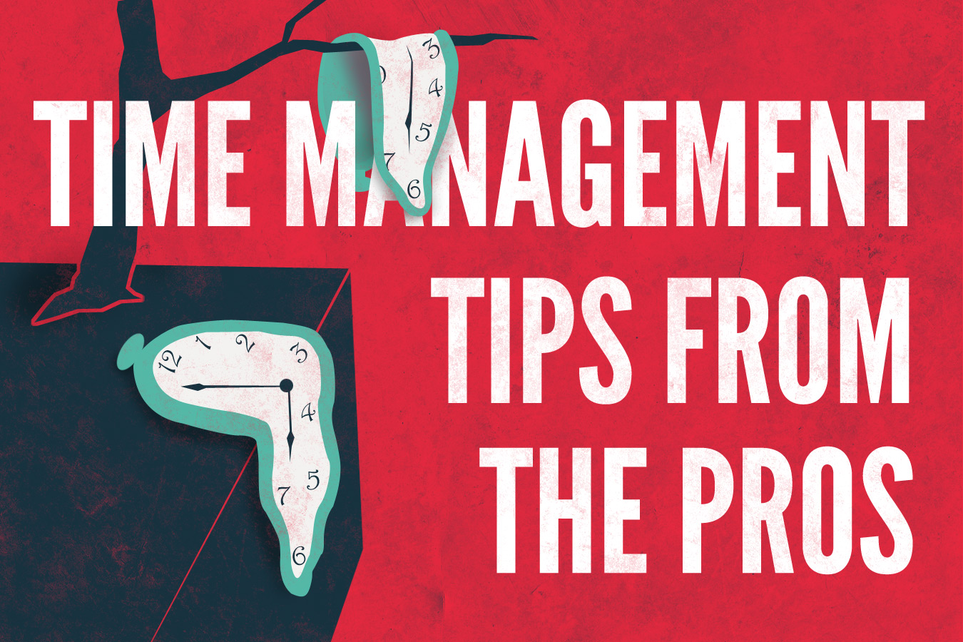 Time Management Tips from the Pros
