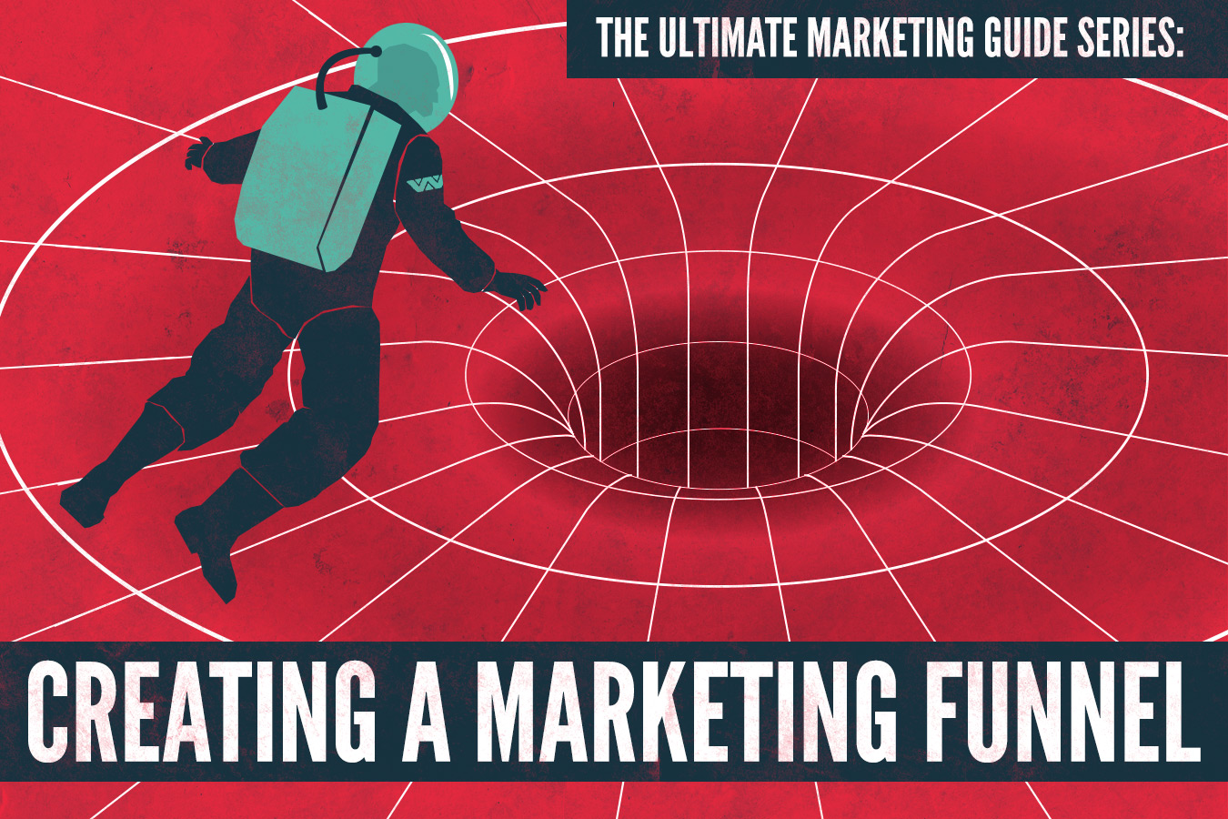 Ultimate Marketing Guide: Creating a marketing funnel