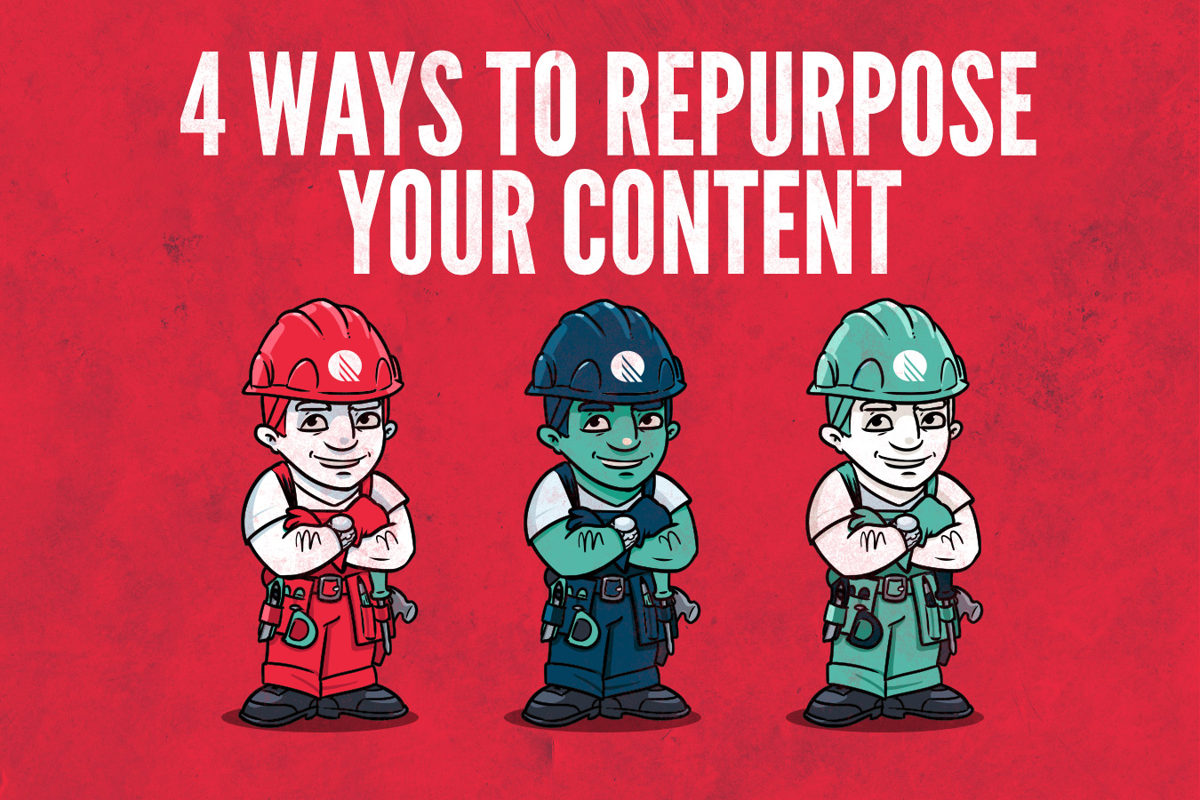 4 Amazing Ways to Repurpose Your Content [Tips]