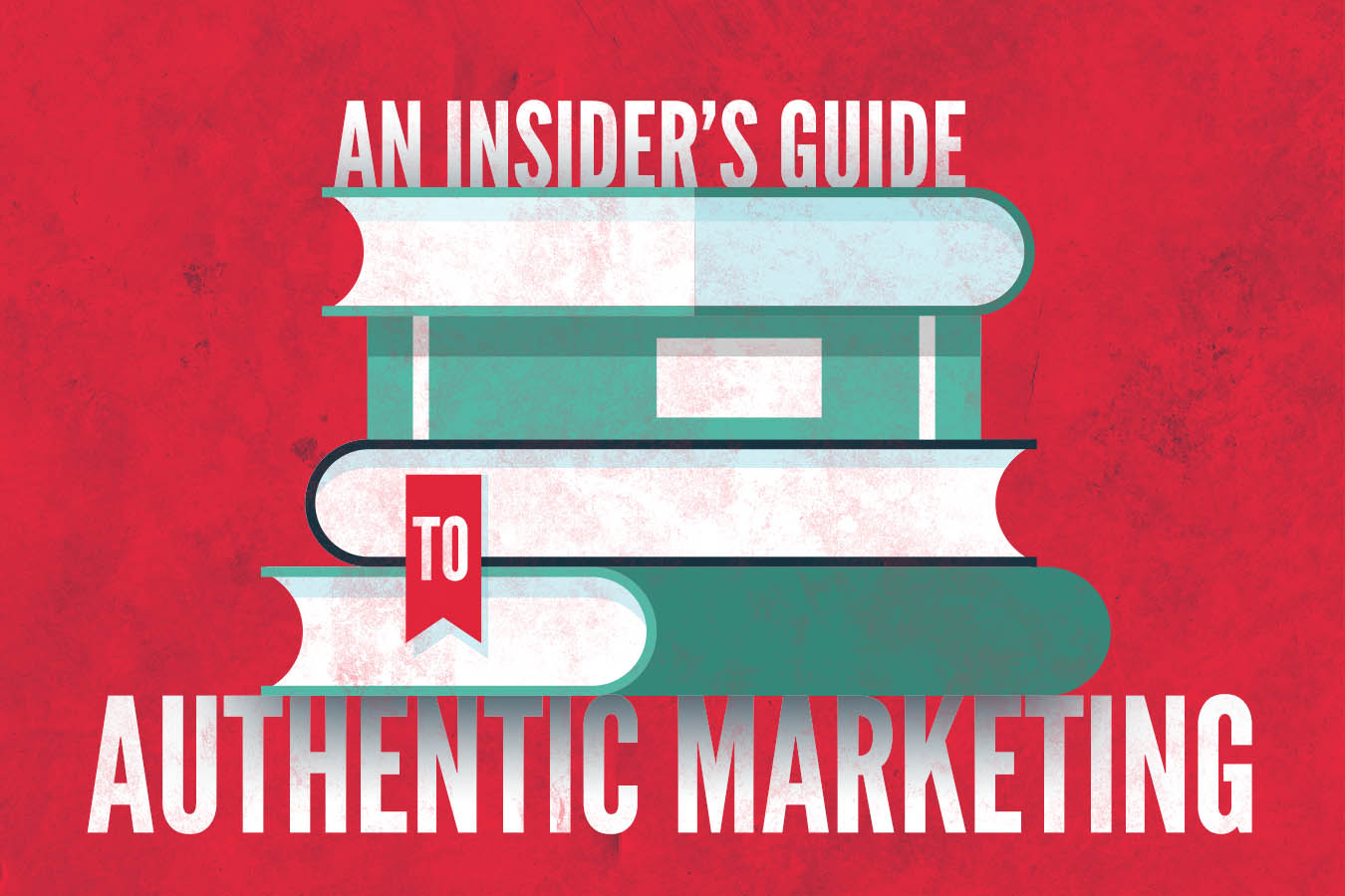 An Insider's Guide to Authentic Marketing